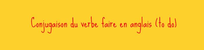 Conjugaison du verbe faire en anglais
